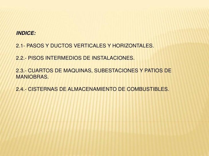 INDICE:2.1- PASOS Y DUCTOS VERTICALES Y HORIZONTALES.2.2.- PISOS INTERMEDIOS DE INSTALACIONES.2.3.- CUARTOS DE MAQUINAS, S...