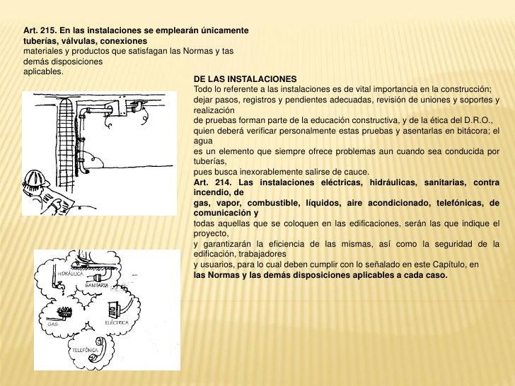 Art. 215. En las instalaciones se emplearán únicamentetuberías, válvulas, conexionesmateriales y productos que satisfagan ...