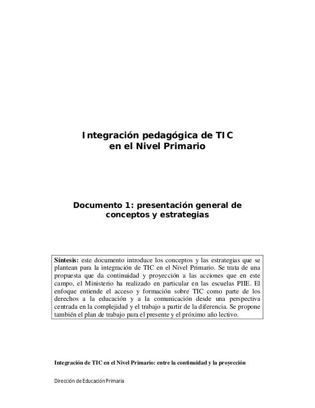 Integración pedagógica de TIC en el Nivel Primario  Documento 1: presentación general de conceptos y estrategias  Síntesis...