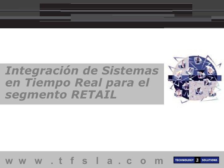 Integración de Sistemas en Tiempo Real para el segmento RETAIL