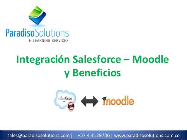Integración Salesforce – Moodle y Beneficios  sales@paradisosolutions.com | +1 800 513 5902  |