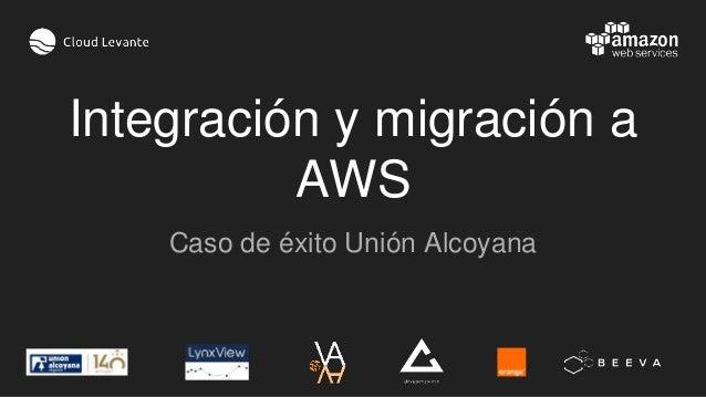 Integración y migración a AWS Caso de éxito Unión Alcoyana