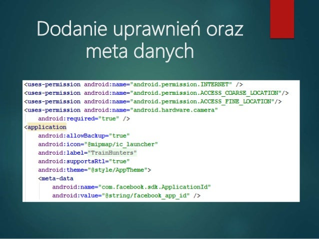 Ostatni krok inicjaizacja Facebook SDK w aplikacji @Override public void onCreate() { super.onCreate(); FacebookSdk.sdkIni...