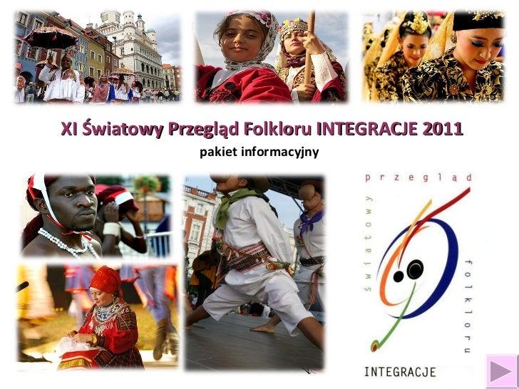 XI Światowy Przegląd Folkloru INTEGRACJE 2011 pakiet informacyjny