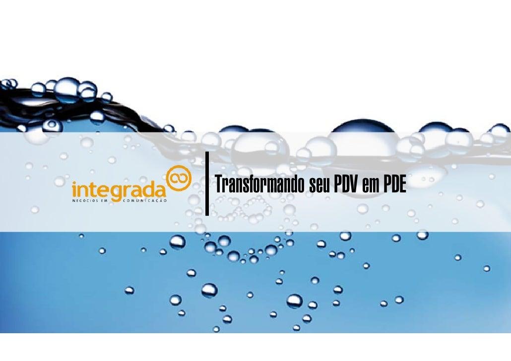 Transformando seu PDV em PDE