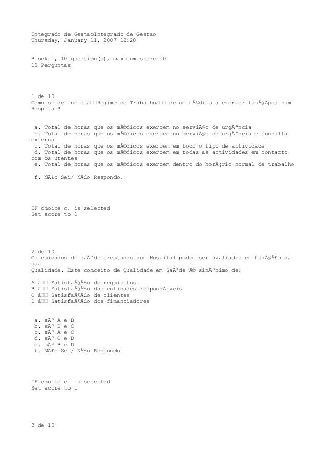 Integrado de GestaoIntegrado de GestaoThursday, January 11, 2007 12:20Block 1, 10 question(s), maximum score 1010 Pergunta...
