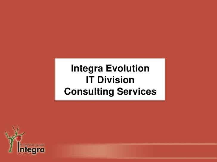 Integra Evolution      IT Division Consulting Services