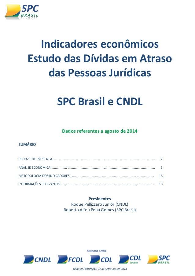 Dada de Publicação: 22 de setembro de 2014  Indicadores econômicos  Estudo das Dívidas em Atraso das Pessoas Jurídicas  SP...