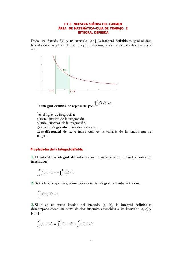I.T.E. NUESTRA SEÑORA DEL CARMEN  ÀREA DE MATEMÀTICA-GUIA DE TRABAJO 2  INTEGRAL DEFINIDA  Dada una función f(x) y un inte...