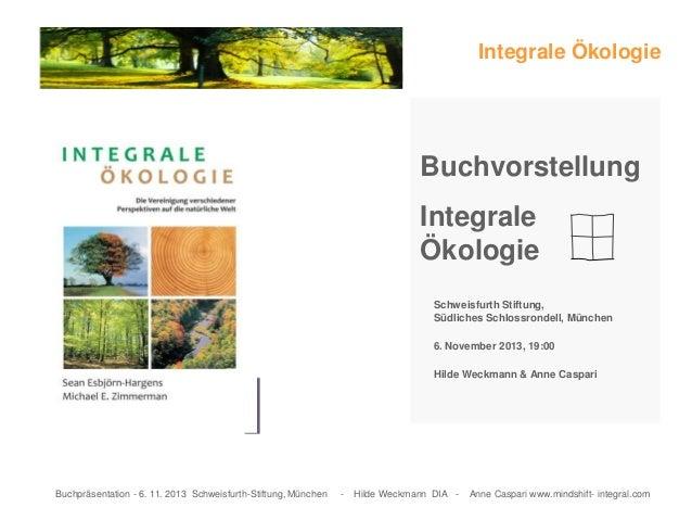 Buchpräsentation - 6. 11. 2013 Schweisfurth-Stiftung, München - Hilde Weckmann DIA - Anne Caspari www.mindshift- integral....