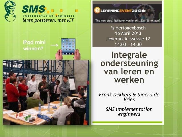 leren presteren, met ICT                                's Hertogenbosch                                   16 April 2013  ...