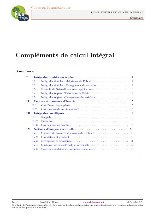 Cours de Math´ematiques Compl´ements de calcul int´egral Sommaire Compl´ements de calcul int´egral Sommaire I Int´egrales ...