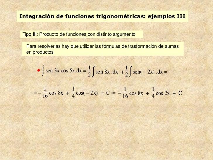 Integración de funciones trigonométricas: ejemplos IIITipo III: Producto de funciones con distinto argumento  Para resolve...