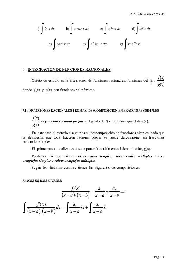 INTEGRALES INDEFINIDAS Pág.: 10 a) ∫ln x dx b) ∫x cos x dx c) ∫x ln x dx d) ∫ln² x dx e) ∫cos² x dx f) ∫ex sen x dx g) ∫x²...