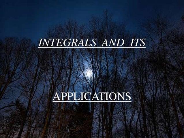 INTEGRALS AND ITS  APPLICATIONS