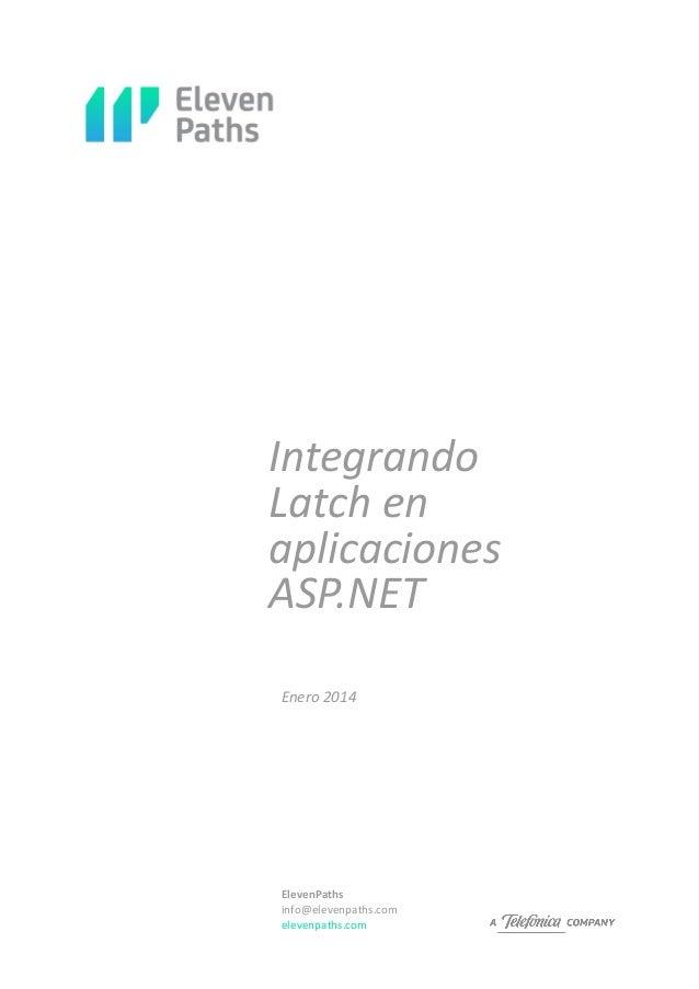 Integrando Latch en aplicaciones ASP.NET Enero 2014  ElevenPaths info@elevenpaths.com elevenpaths.com