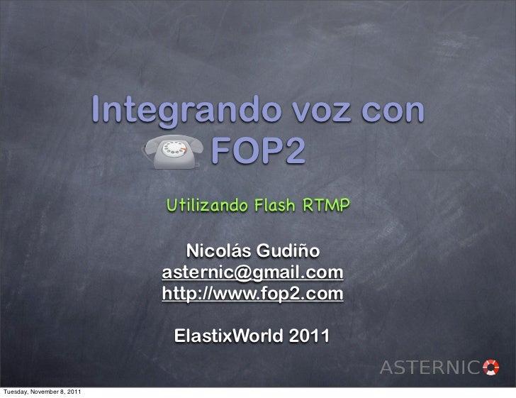 Integrando voz con                                   FOP2                                Utilizando Flash RTMP            ...
