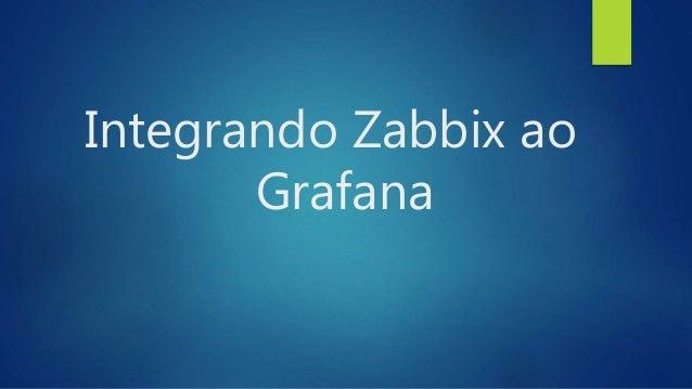 Integrando Zabbix ao Grafana