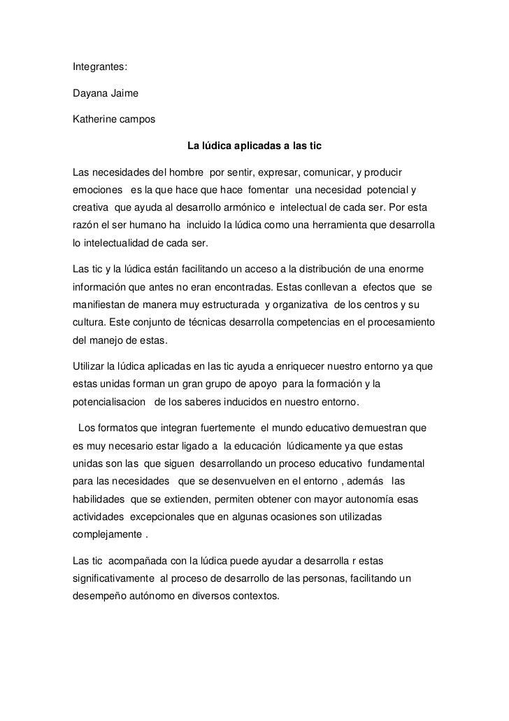 Integrantes:Dayana JaimeKatherine campos                          La lúdica aplicadas a las ticLas necesidades del hombre ...