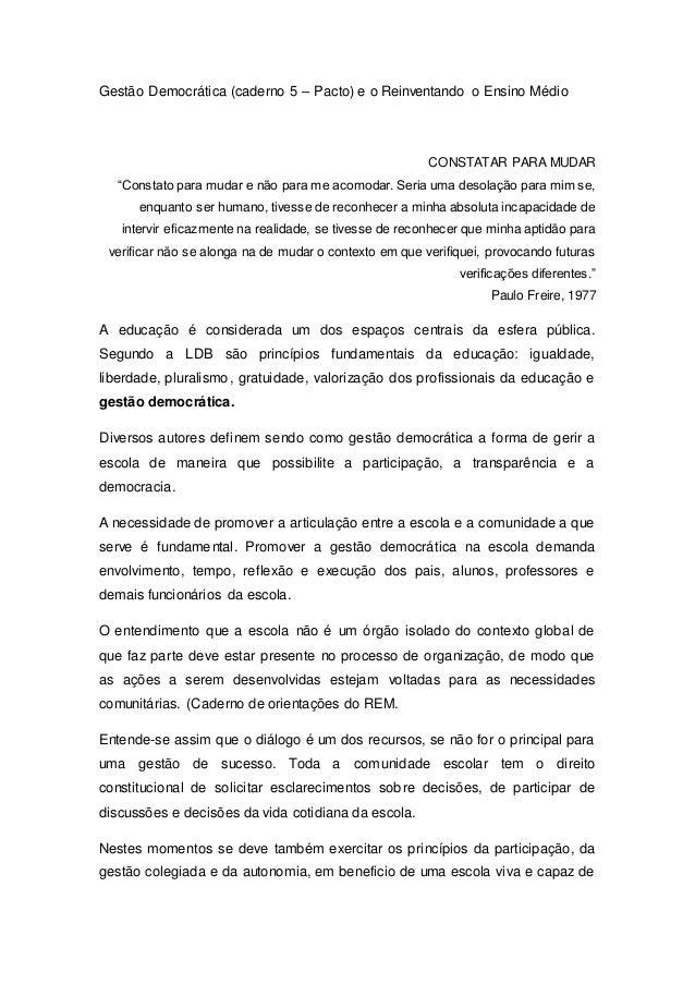"""Gestão Democrática (caderno 5 – Pacto) e o Reinventando o Ensino Médio CONSTATAR PARA MUDAR """"Constato para mudar e não par..."""