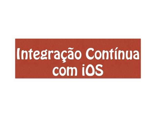 Integração Contínua com iOS