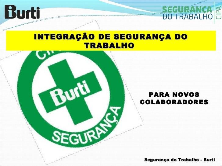 INTEGRAÇÃO DE SEGURANÇA DO        TRABALHO                   PARA NOVOS                 COLABORADORES                  Seg...