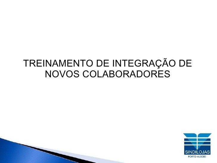 TREINAMENTO DE INTEGRAÇÃO DE NOVOS COLABORADORES