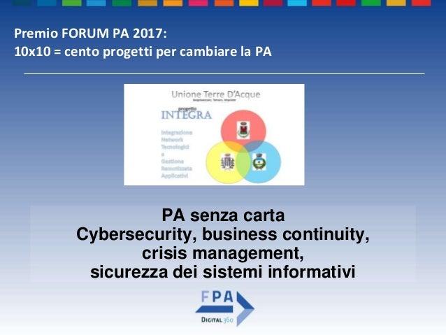PA senza carta Cybersecurity, business continuity, crisis management, sicurezza dei sistemi informativi Premio FORUM PA 20...