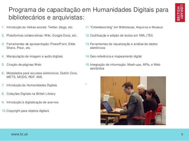 www.bl.uk 9 Programa de capacitação em Humanidades Digitais para bibliotecários e arquivistas: 1. Introdução às mídias soc...