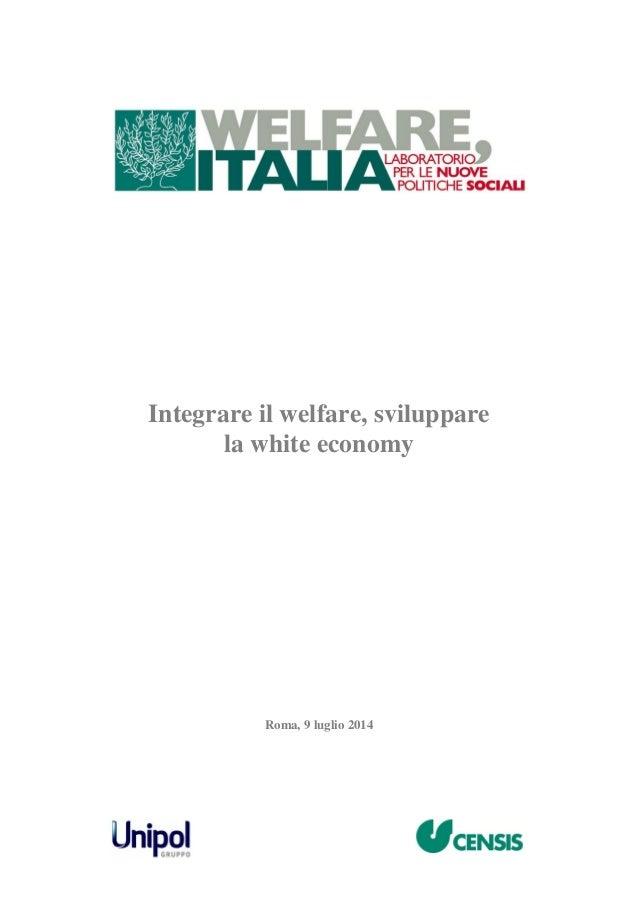 Integrare il welfare, sviluppare la white economy Roma, 9 luglio 2014