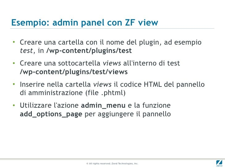 Esempio: admin panel con ZF view●    Creare una cartella con il nome del plugin, ad esempio    test, in /wp-content/plugin...