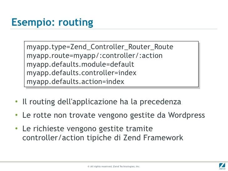 Esempio: routing     myapp.type=Zend_Controller_Router_Route     myapp.type=Zend_Controller_Router_Route     myapp.route=m...