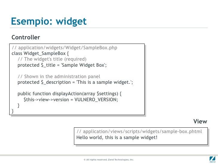 Esempio: widgetController// application/widgets/Widget/SampleBox.php // application/widgets/Widget/SampleBox.phpclass Widg...