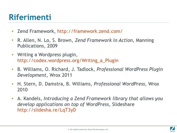 Riferimenti●   Zend Framework, http://framework.zend.com/●   R. Allen, N. Lo, S. Brown, Zend Framework in Action, Manning ...
