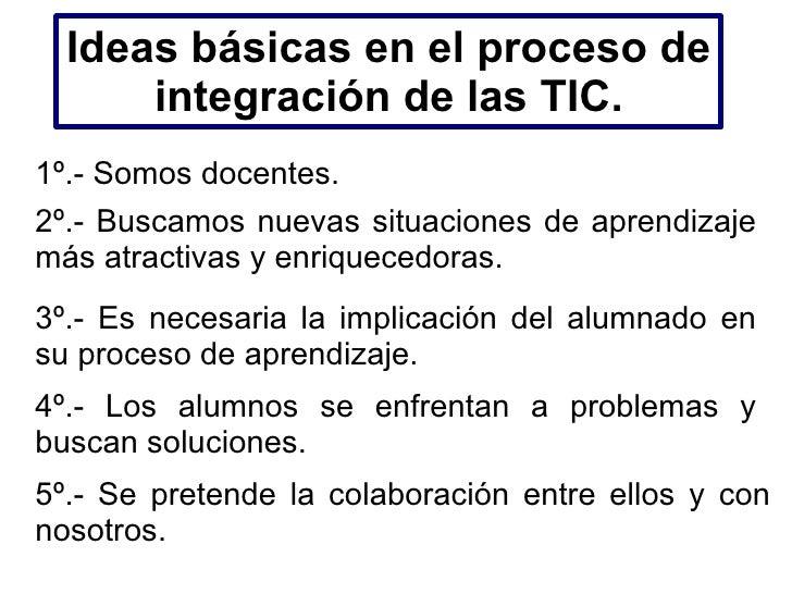 Para una correcta integración de las TIC   es necesario planificar y programar.