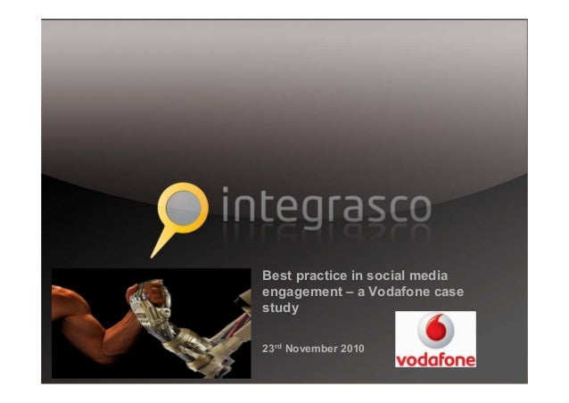 Best practice in social media engagement – a Vodafone case study 23rd November 2010