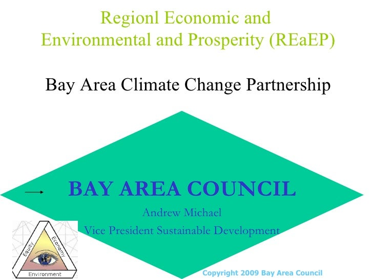 Regionl Economic and  Environmental and Prosperity (REaEP) Bay Area Climate Change Partnership Copyright 2009 Bay Area Cou...