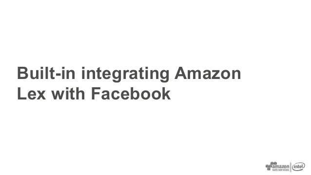 #1: Create Facebook App http://docs.aws.amazon.com/lex/latest/dg/fb-bot-association.html