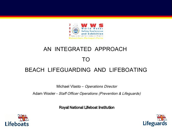 Michael Vlasto –  Operations Director Adam Wooler -  Staff Officer Operations (Prevention & Lifeguards) Royal National Lif...