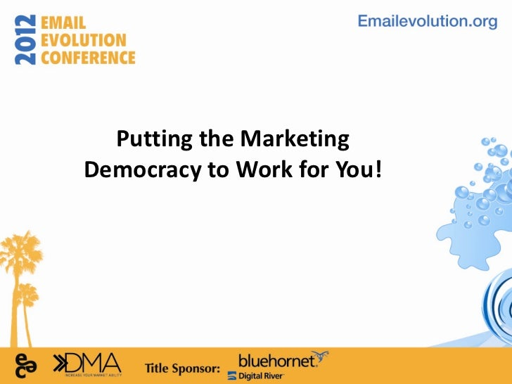 Putting the MarketingDemocracy to Work for You!