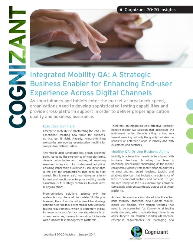 Integrated Mobility QA: A Strategic Business Enabler for Enhancing End-user Experience Across Digital Channels As smartpho...