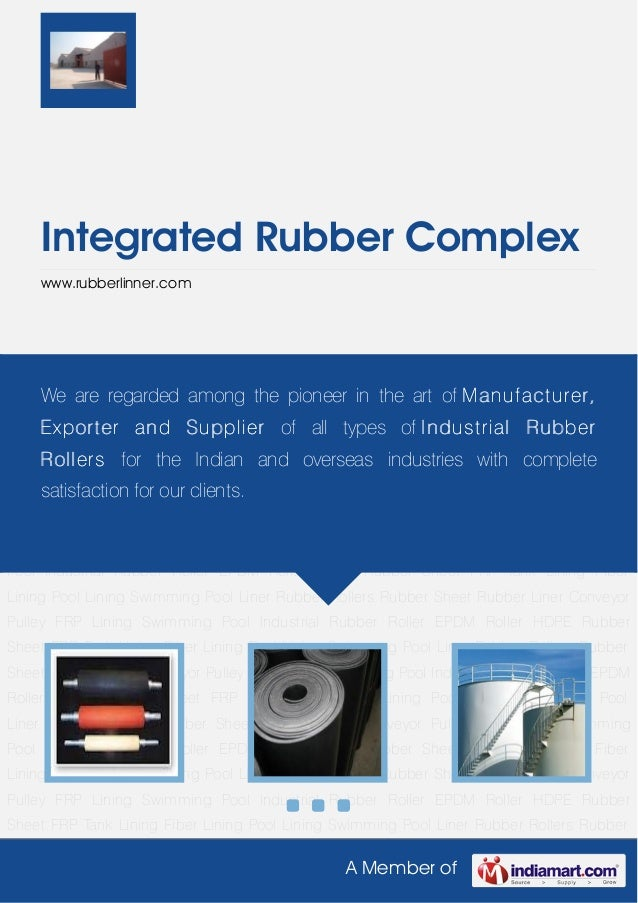 A Member ofIntegrated Rubber Complexwww.rubberlinner.comRubber Rollers Rubber Sheet Rubber Liner Conveyor Pulley FRP Linin...