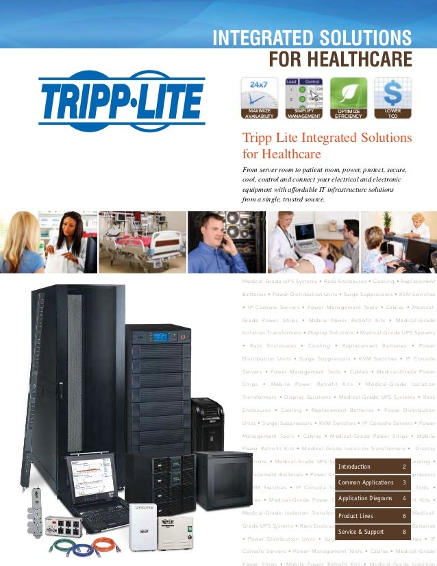 INTEGRATED SOLUTIONS FOR HEALTHCARE MAXIMIZE AVAILABILITY  SIMPLIFY MANAGEMENT  OPTIMIZE EFFICIENCY  LOWER TCO  Tripp Lite...