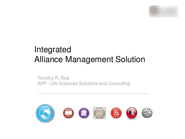 Integrated                     Alliance Management Solution                         Timothy R. Roe                        ...