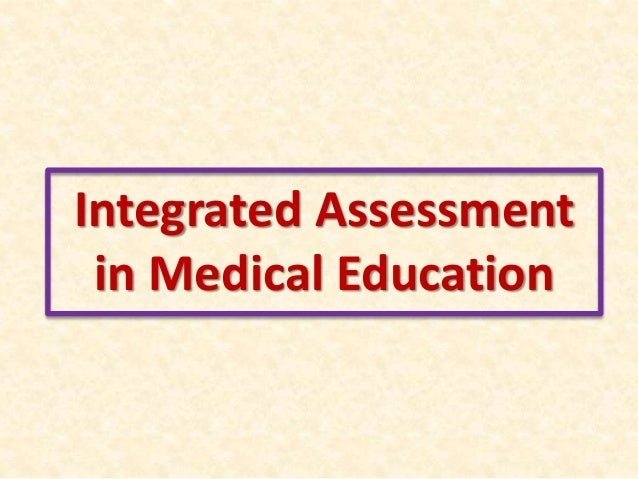 Integrated Assessment in Medical Education
