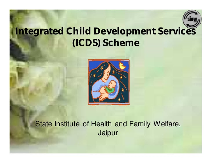 Integrated Child Development Services             (ICDS) Scheme         State Institute of Health and Family Welfare,     ...