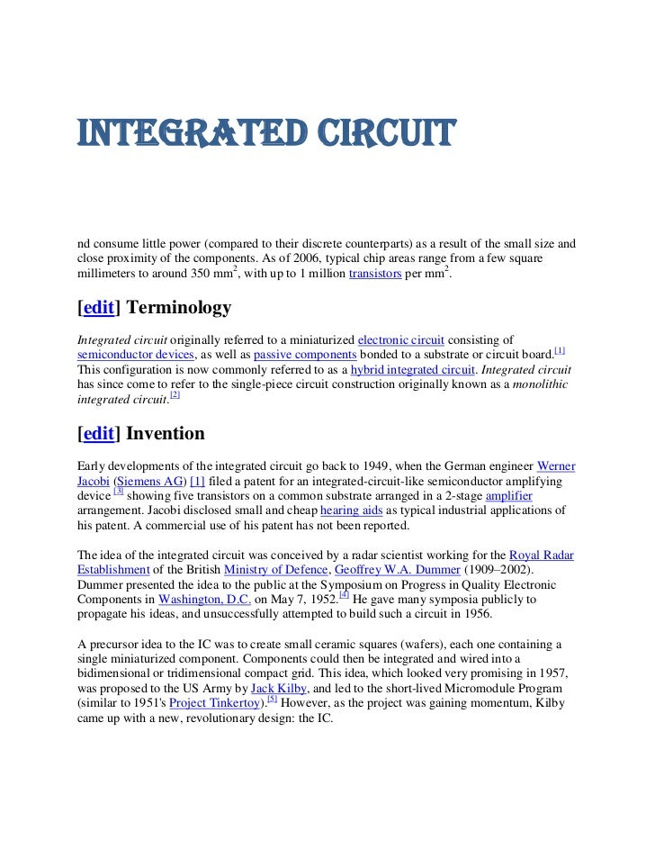 Integrated circuitnd consume little power (compared to their discrete counterparts) as a result of the small size andclose...