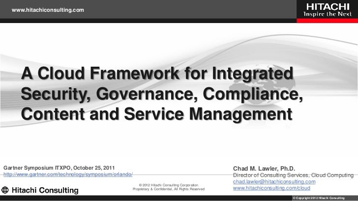 www.hitachiconsulting.com      A Cloud Framework for Integrated      Security, Governance, Compliance,      Content and Se...