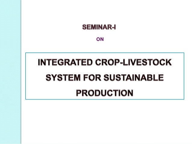 Integrated crop livestock system for sustainable crop production Slide 2