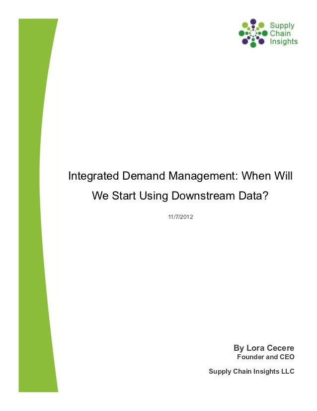 Integrated Demand Management-When Will We Start Using Downstream Data-7 Nov 2012